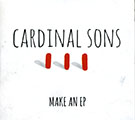 Cardinal Sons - Make An EP